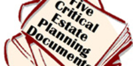 Five Critical Estate Planning Documents